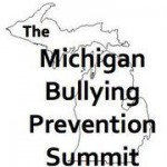 September 30th –  Attend The Michigan Bullying Prevention Summit on 9/30